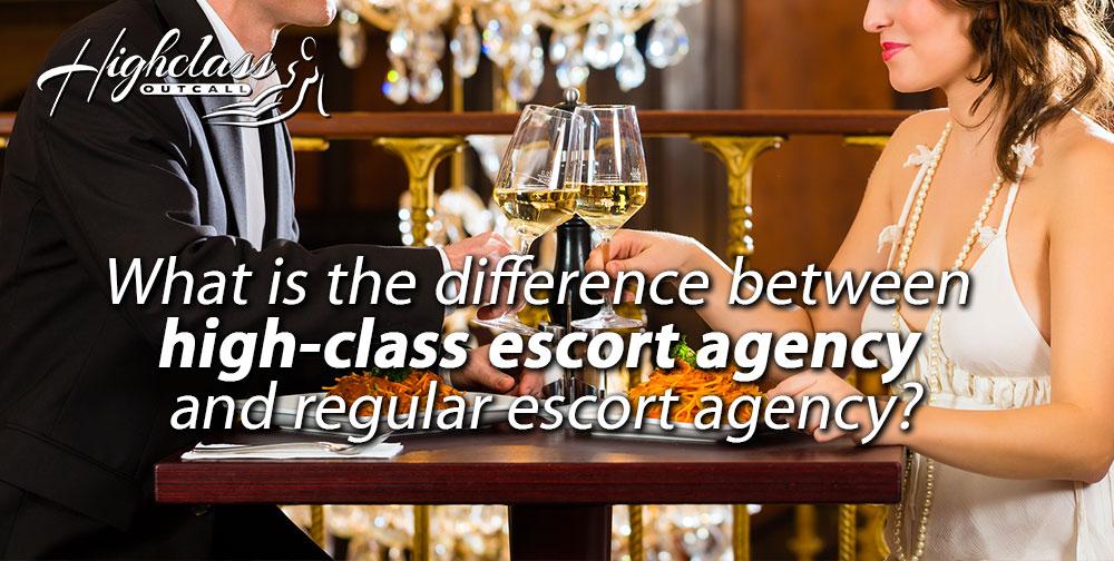 High-class escort agency vs. regular escort agency